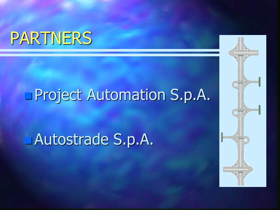 PARTNERS n Project Automation S.p.A. n Autostrade S.p.A.