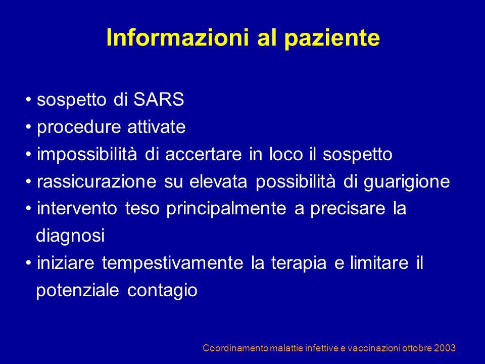 Coordinamento malattie infettive e vaccinazioni ottobre 2003 Informazioni al paziente sospetto di SARS procedure attivate impossibilità di accertare i