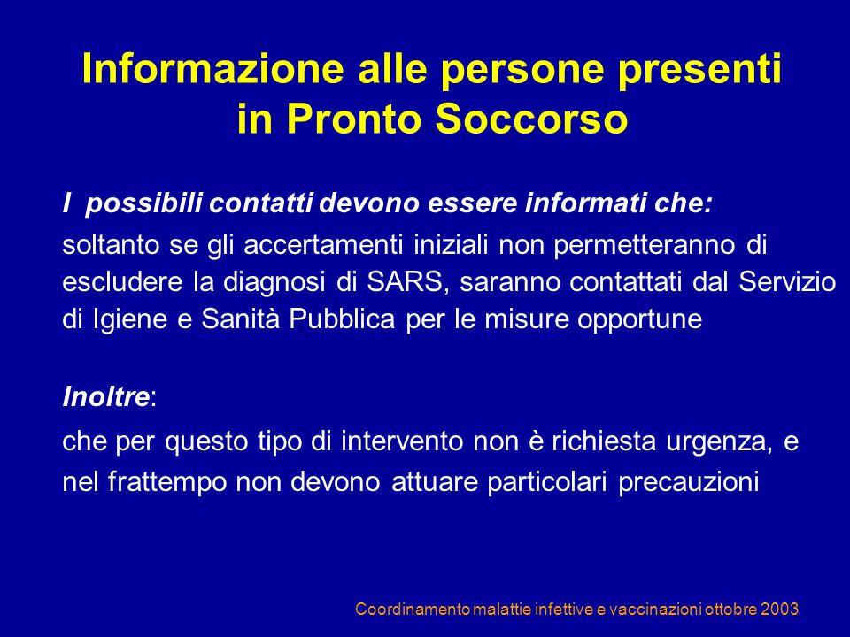 Coordinamento malattie infettive e vaccinazioni ottobre 2003 Informazione alle persone presenti in Pronto Soccorso I possibili contatti devono essere