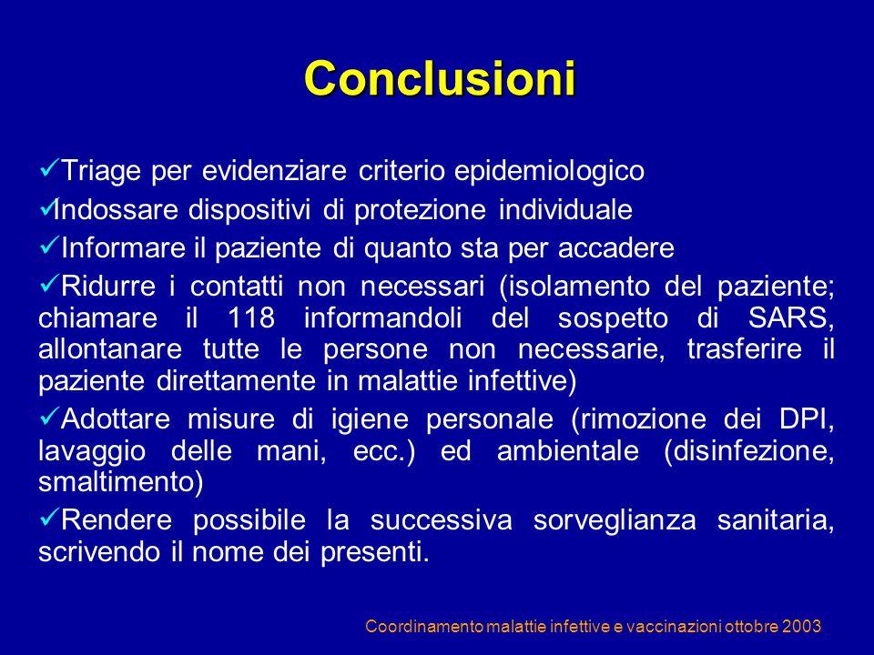 Coordinamento malattie infettive e vaccinazioni ottobre 2003 Triage per evidenziare criterio epidemiologico Indossare dispositivi di protezione indivi