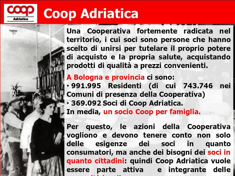 2 Coop Adriatica Una Cooperativa fortemente radicata nel territorio, i cui soci sono persone che hanno scelto di unirsi per tutelare il proprio potere di acquisto e la propria salute, acquistando prodotti di qualità a prezzi convenienti.