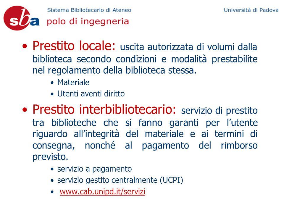 Prestito locale: uscita autorizzata di volumi dalla biblioteca secondo condizioni e modalità prestabilite nel regolamento della biblioteca stessa.