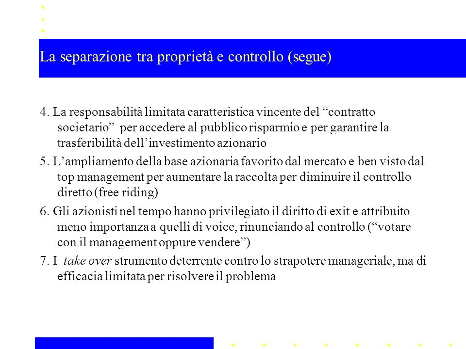 La separazione tra proprietà e controllo (segue) 4.