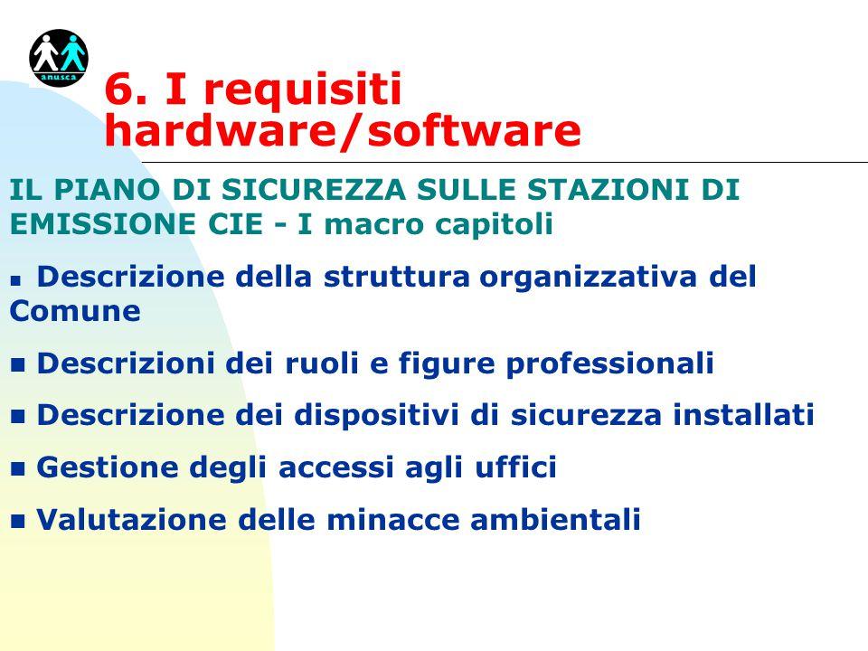 6. I requisiti hardware/software IL PIANO DI SICUREZZA SULLE STAZIONI DI EMISSIONE CIE - I macro capitoli n Descrizione della struttura organizzativa