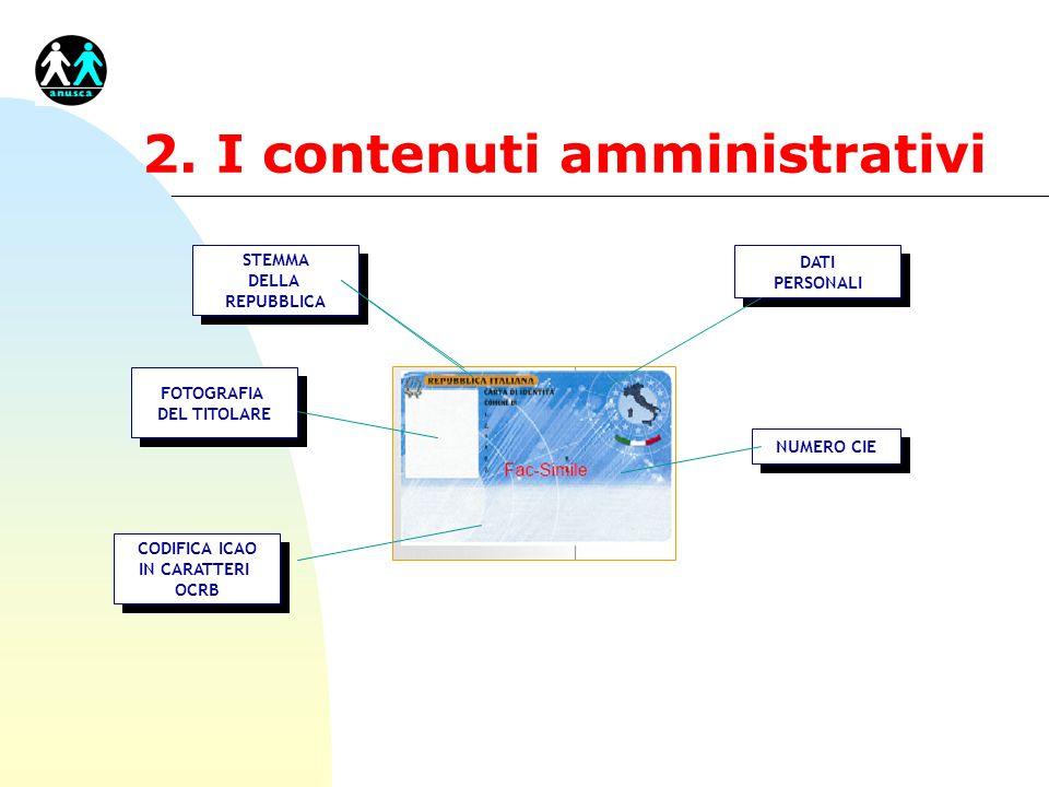 2. I contenuti amministrativi STEMMA DELLA REPUBBLICA STEMMA DELLA REPUBBLICA FOTOGRAFIA DEL TITOLARE FOTOGRAFIA DEL TITOLARE CODIFICA ICAO IN CARATTE