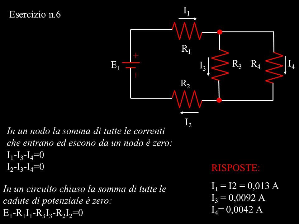 +–+–  9 V 5   9 V Un circuito stupido Quale corrente fluisce attraverso il resistore? I= 0 A Esercizio n.5