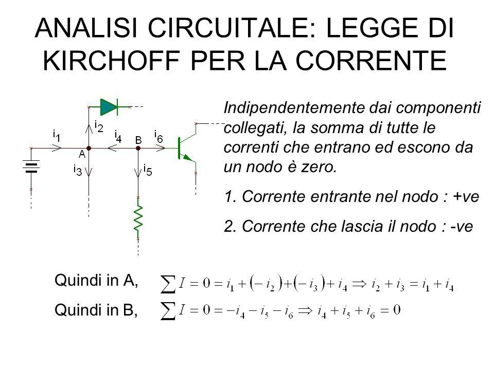 Leggi di Kirchoff  Prima legge o legge della corrente: la somma di tutte le correnti entranti in un qualsiasi punto di un circuito elettrico deve ess