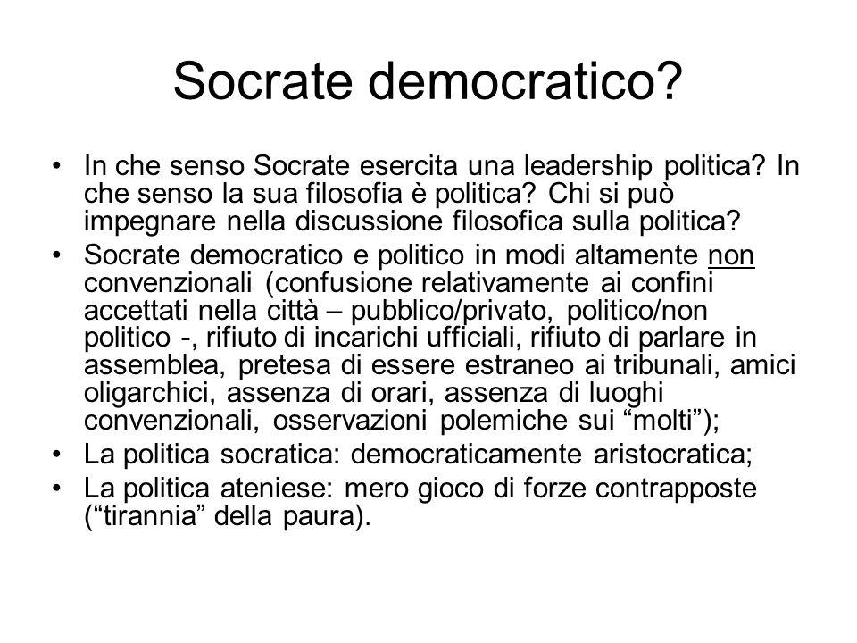 Socrate democratico? In che senso Socrate esercita una leadership politica? In che senso la sua filosofia è politica? Chi si può impegnare nella discu