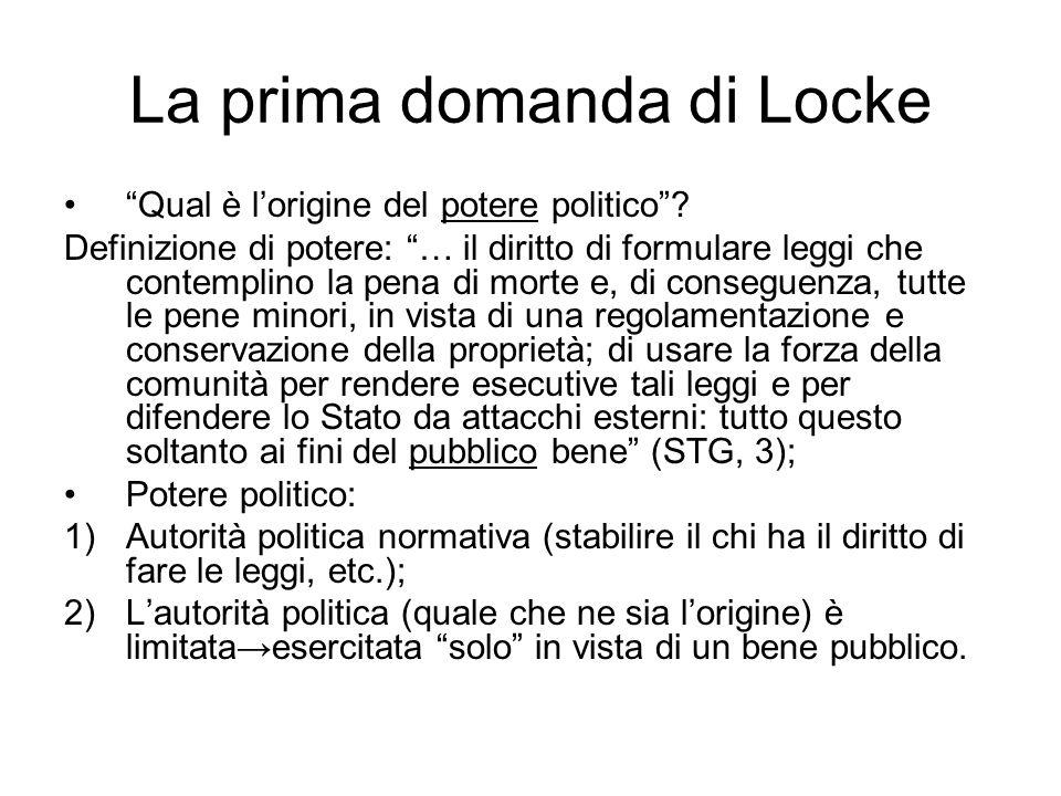 """La prima domanda di Locke """"Qual è l'origine del potere politico""""? Definizione di potere: """"… il diritto di formulare leggi che contemplino la pena di m"""