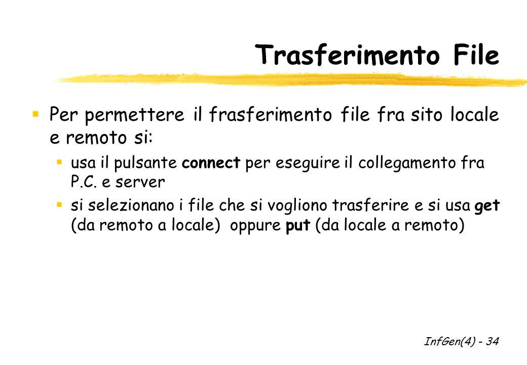 Trasferimento File  Per permettere il frasferimento file fra sito locale e remoto si:  usa il pulsante connect per eseguire il collegamento fra P.C.