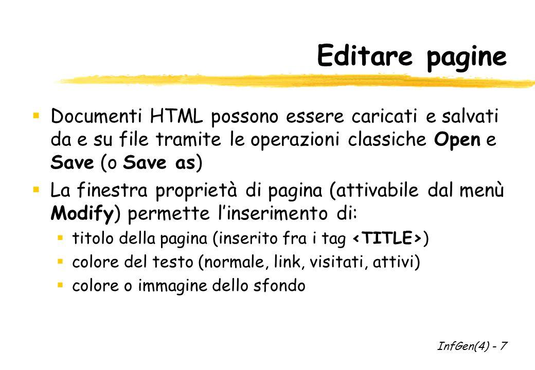 Inserimento contenuto Frame  Per inserire il contenuto di un frame si:  seleziona il frame  si inseriscono gli oggetti come al solito  Il contenuto di un frame viene salvato in un file HTML separato, che viene richiamato dal file che contiene la definizione del frameset InfGen(4) - 28