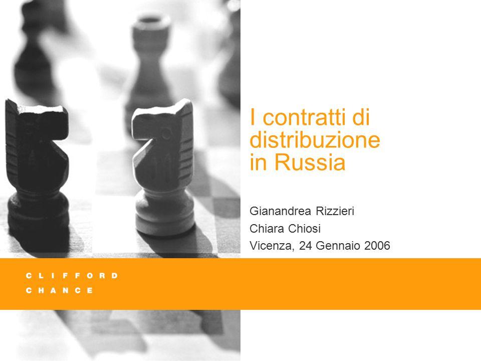 I contratti di distribuzione in Russia Gianandrea Rizzieri Chiara Chiosi Vicenza, 24 Gennaio 2006