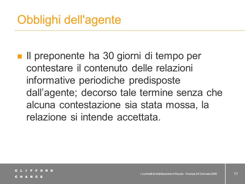 I contratti di distribuzione in Russia · Vicenza 24 Gennaio 2006 11 Obblighi dell'agente Il preponente ha 30 giorni di tempo per contestare il contenu
