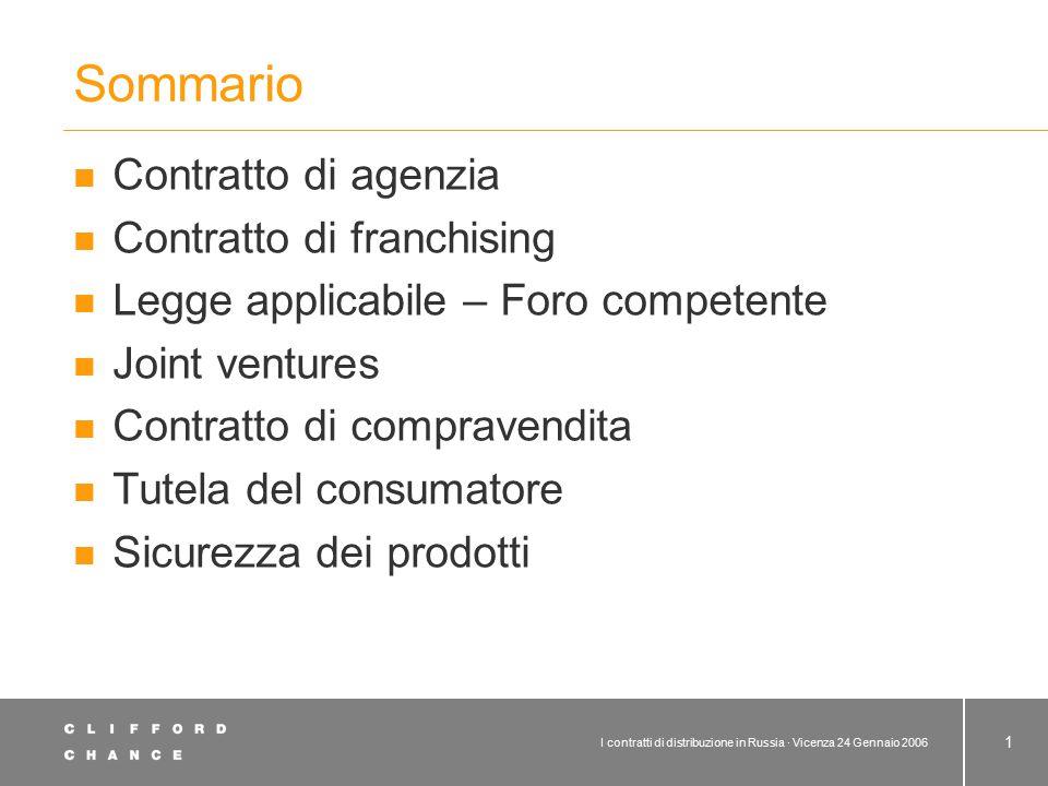 I contratti di distribuzione in Russia · Vicenza 24 Gennaio 2006 1 Sommario Contratto di agenzia Contratto di franchising Legge applicabile – Foro com