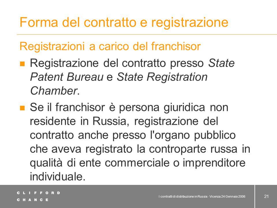 I contratti di distribuzione in Russia · Vicenza 24 Gennaio 2006 21 Forma del contratto e registrazione Registrazioni a carico del franchisor Registra