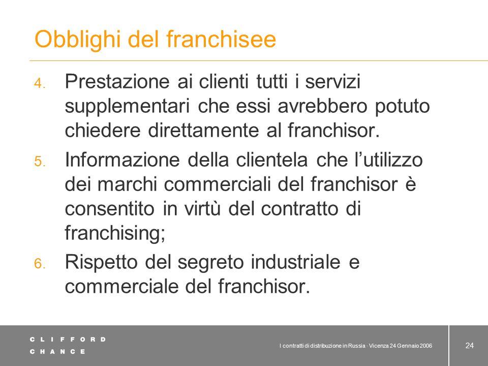 I contratti di distribuzione in Russia · Vicenza 24 Gennaio 2006 24 Obblighi del franchisee 4. Prestazione ai clienti tutti i servizi supplementari ch