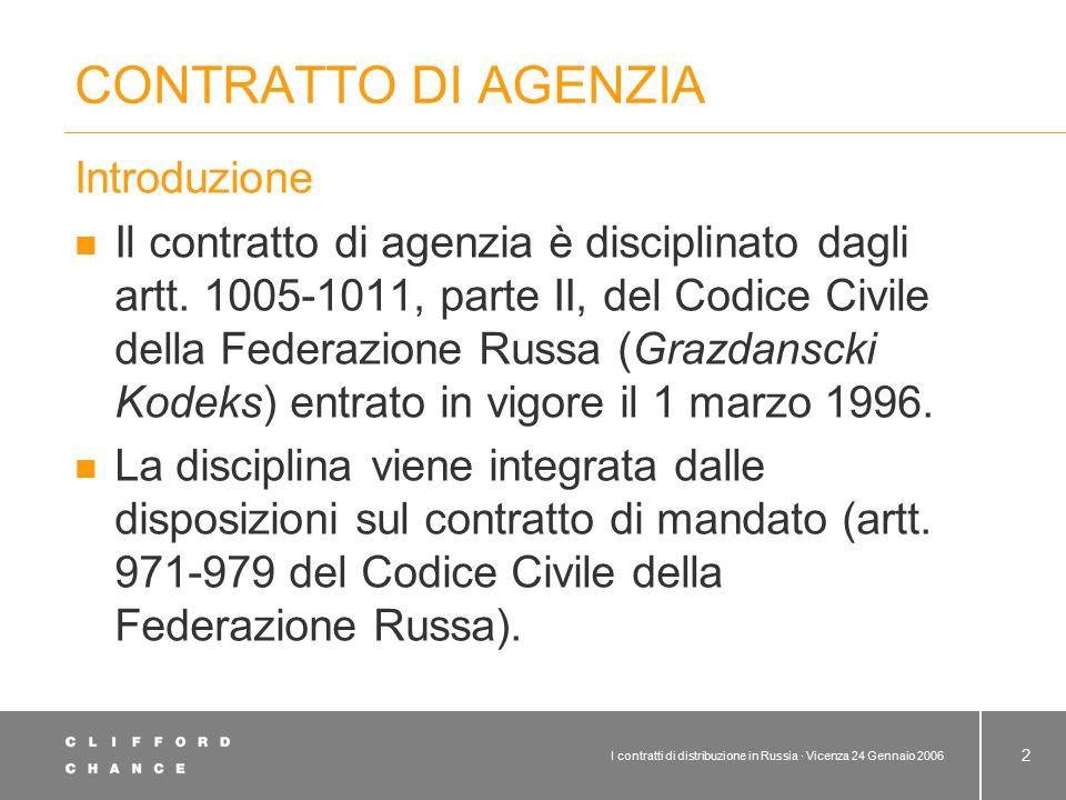 I contratti di distribuzione in Russia · Vicenza 24 Gennaio 2006 2 CONTRATTO DI AGENZIA Introduzione Il contratto di agenzia è disciplinato dagli artt