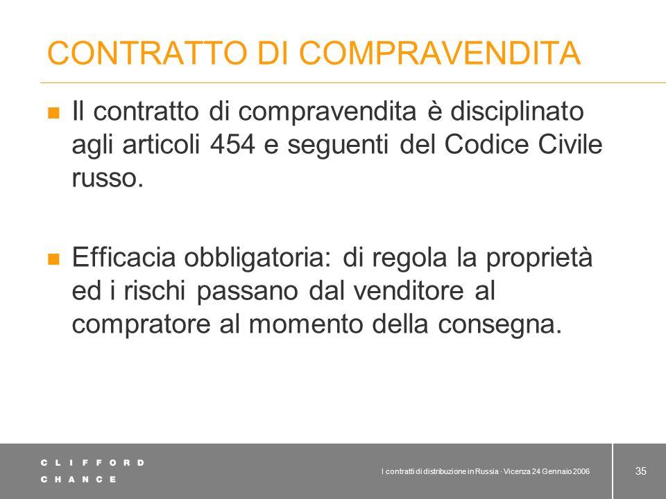 I contratti di distribuzione in Russia · Vicenza 24 Gennaio 2006 35 CONTRATTO DI COMPRAVENDITA Il contratto di compravendita è disciplinato agli artic