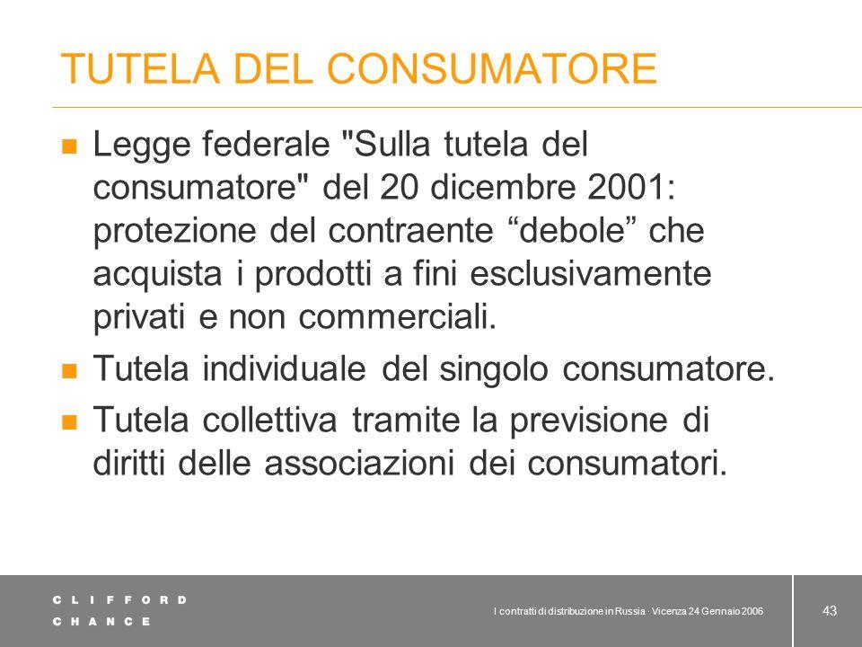 I contratti di distribuzione in Russia · Vicenza 24 Gennaio 2006 43 TUTELA DEL CONSUMATORE Legge federale