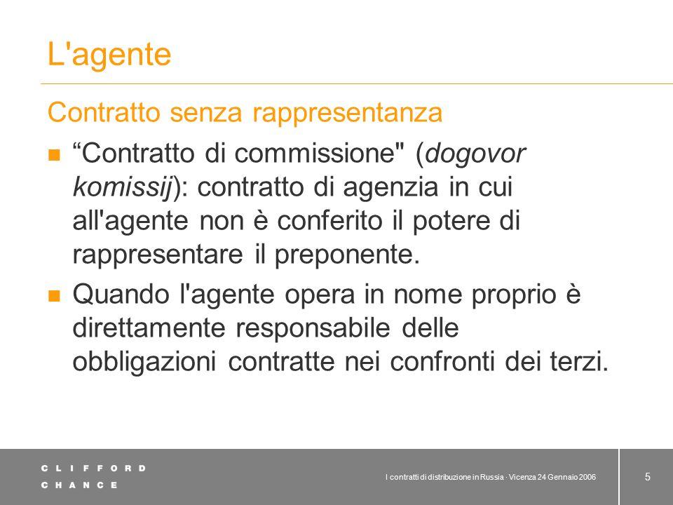 """I contratti di distribuzione in Russia · Vicenza 24 Gennaio 2006 5 L'agente Contratto senza rappresentanza """"Contratto di commissione"""