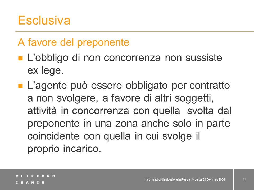 I contratti di distribuzione in Russia · Vicenza 24 Gennaio 2006 8 Esclusiva A favore del preponente L'obbligo di non concorrenza non sussiste ex lege