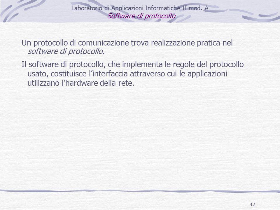 42 Un protocollo di comunicazione trova realizzazione pratica nel software di protocollo.