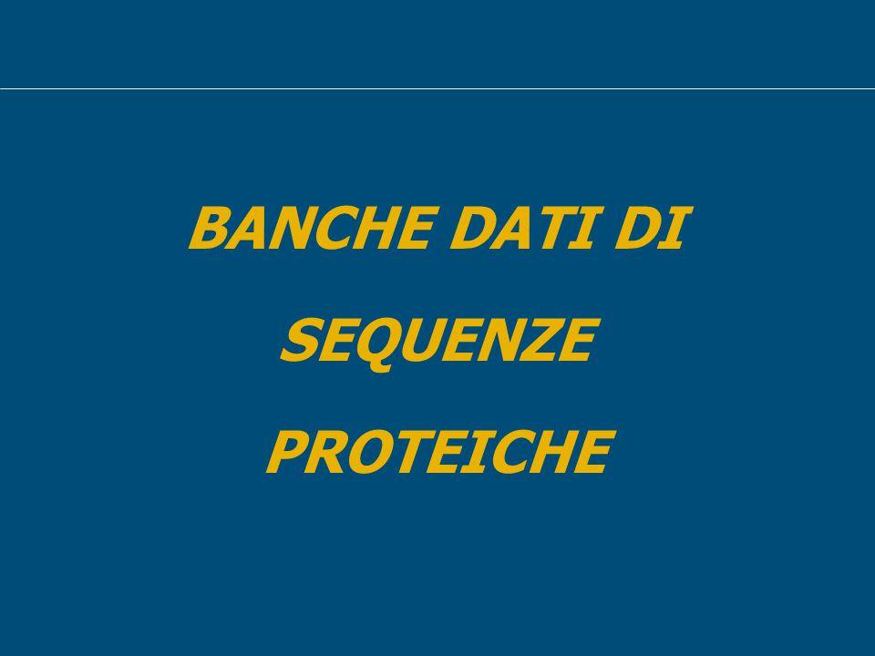 BANCHE DATI DI SEQUENZE PROTEICHE