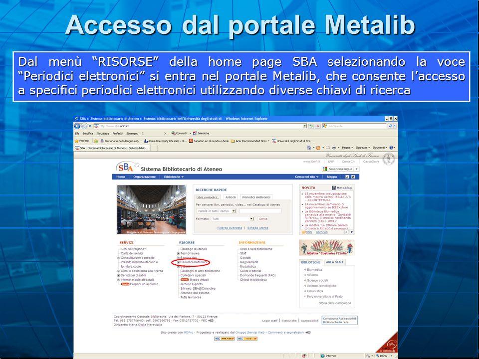 Accesso dal portale Metalib Dal menù RISORSE della home page SBA selezionando la voce Periodici elettronici si entra nel portale Metalib, che consente l'accesso a specifici periodici elettronici utilizzando diverse chiavi di ricerca