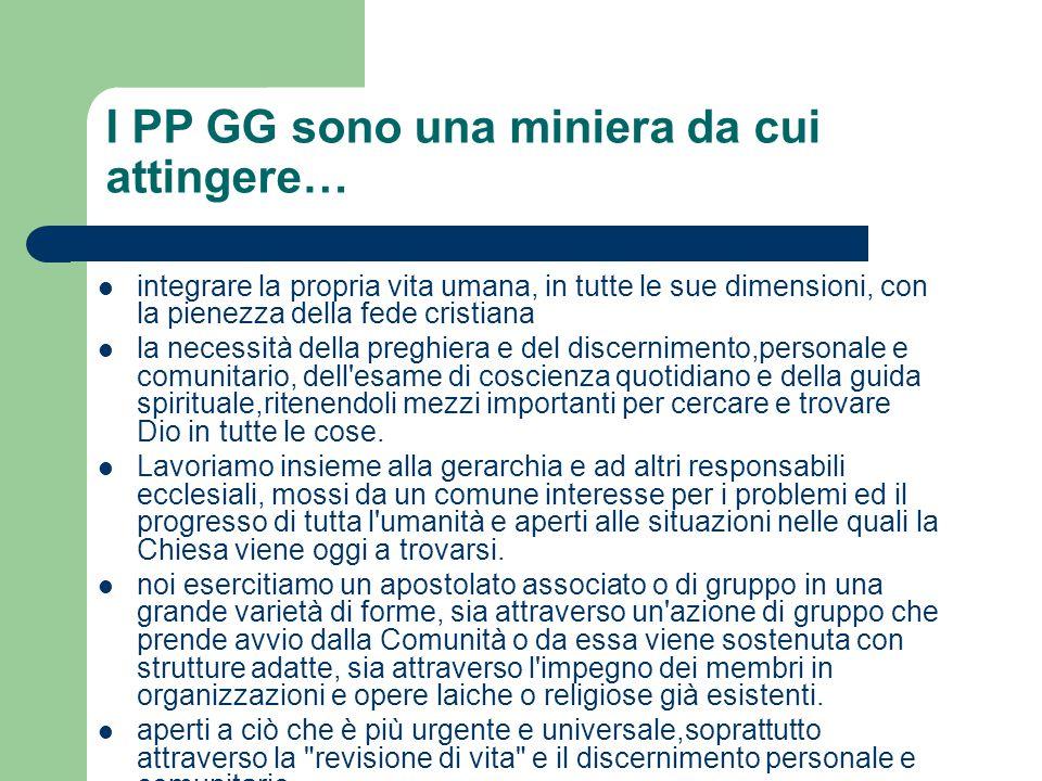 I PP GG sono una miniera da cui attingere… integrare la propria vita umana, in tutte le sue dimensioni, con la pienezza della fede cristiana la necess