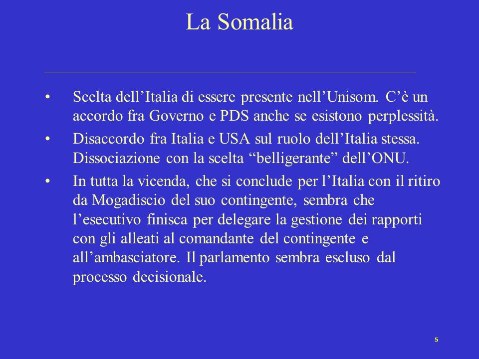 5 La Somalia Scelta dell'Italia di essere presente nell'Unisom.