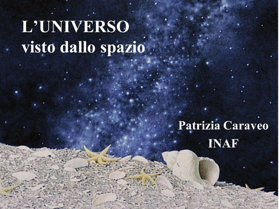 L'UNIVERSO visto dallo spazio Patrizia Caraveo INAF