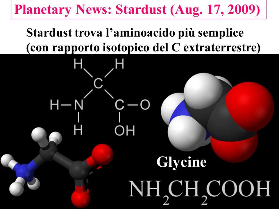 Stardust trova l'aminoacido più semplice (con rapporto isotopico del C extraterrestre) Planetary News: Stardust (Aug.