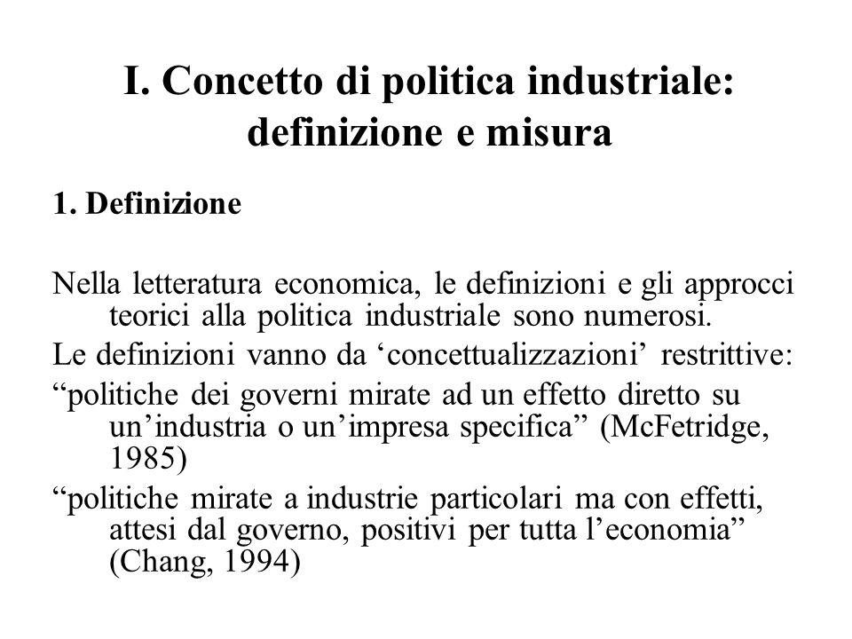 I. Concetto di politica industriale: definizione e misura 1.