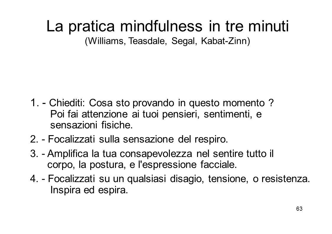 63 La pratica mindfulness in tre minuti (Williams, Teasdale, Segal, Kabat-Zinn) 1.