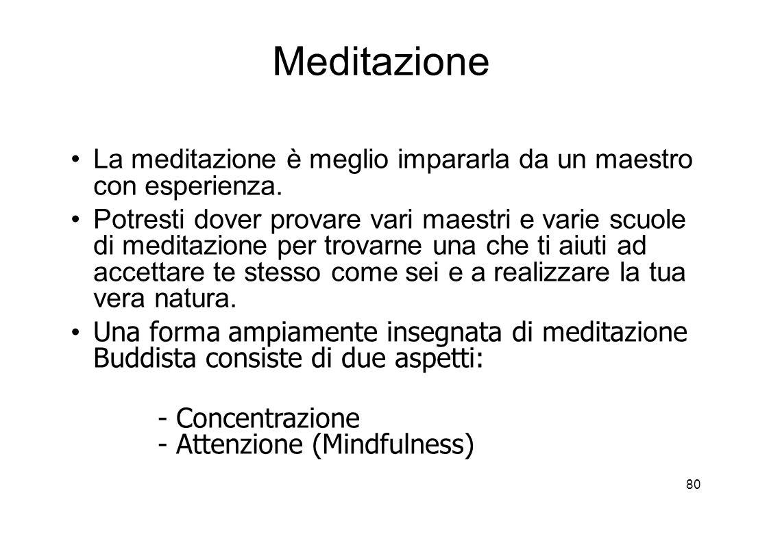 80 Meditazione La meditazione è meglio impararla da un maestro con esperienza.
