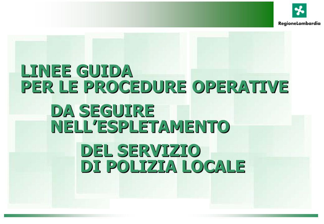 LINEE GUIDA PER LE PROCEDURE OPERATIVE DA SEGUIRE NELL'ESPLETAMENTO DEL SERVIZIO DI POLIZIA LOCALE