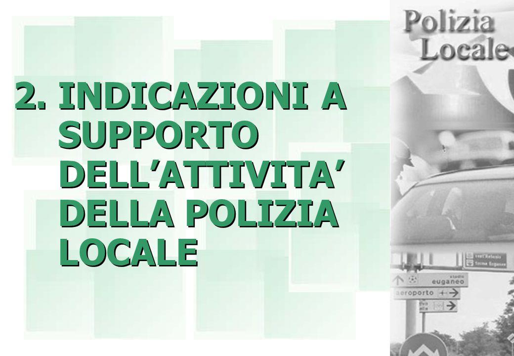 2.INDICAZIONI A SUPPORTO DELL'ATTIVITA' DELLA POLIZIA LOCALE
