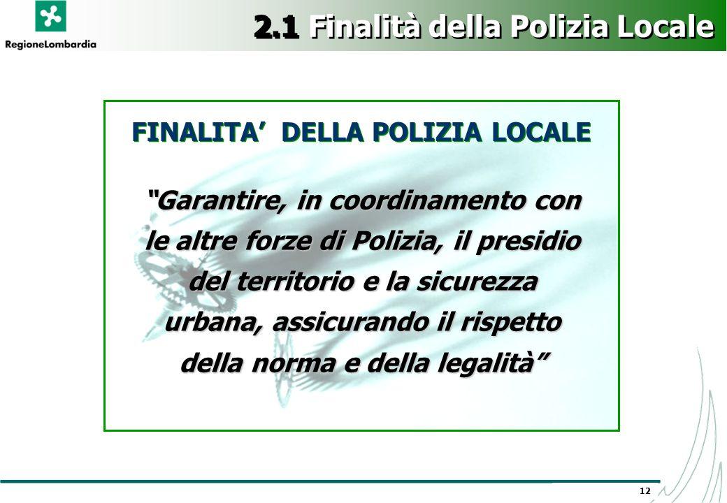 """12 """"Garantire, in coordinamento con le altre forze di Polizia, il presidio del territorio e la sicurezza urbana, assicurando il rispetto della norma e"""