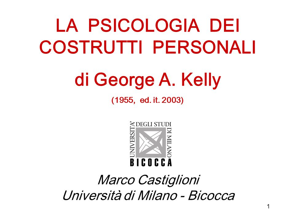 1 LA PSICOLOGIA DEI COSTRUTTI PERSONALI di George A.