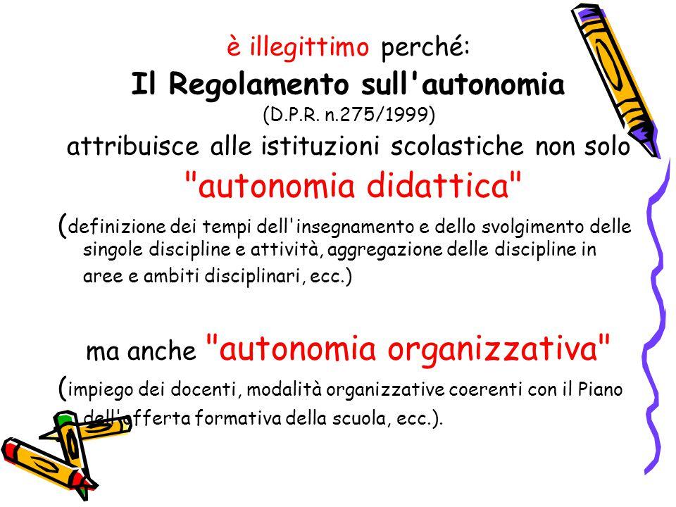 è illegittimo perché: Il Regolamento sull autonomia (D.P.R.