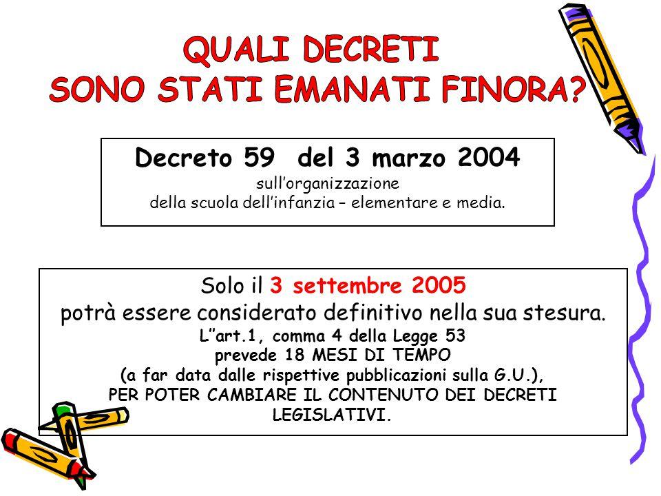 Decreto 59 del 3 marzo 2004 sull'organizzazione della scuola dell'infanzia – elementare e media. Solo il 3 settembre 2005 potrà essere considerato def