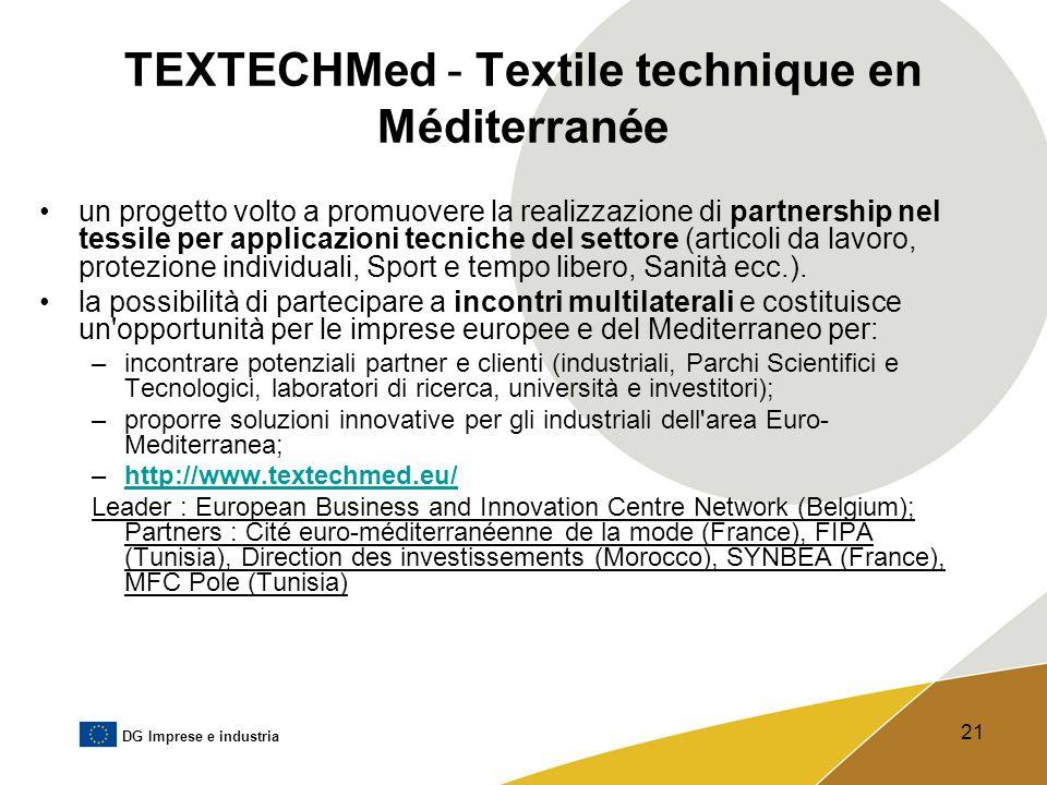 DG Imprese e industria 21 TEXTECHMed - Textile technique en Méditerranée un progetto volto a promuovere la realizzazione di partnership nel tessile pe