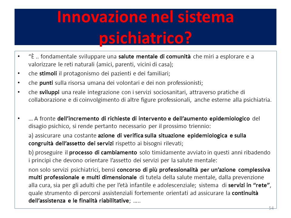 Innovazione nel sistema psichiatrico. È..