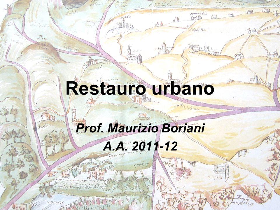Restauro urbano Prof. Maurizio Boriani A.A. 2011-12