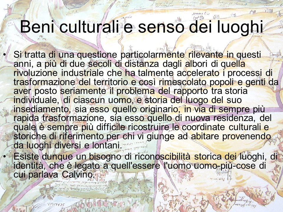 Beni culturali e senso dei luoghi Si tratta di una questione particolarmente rilevante in questi anni, a più di due secoli di distanza dagli albori di