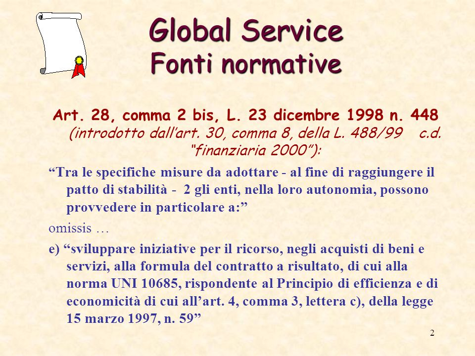 2 Global Service Fonti normative Art. 28, comma 2 bis, L.