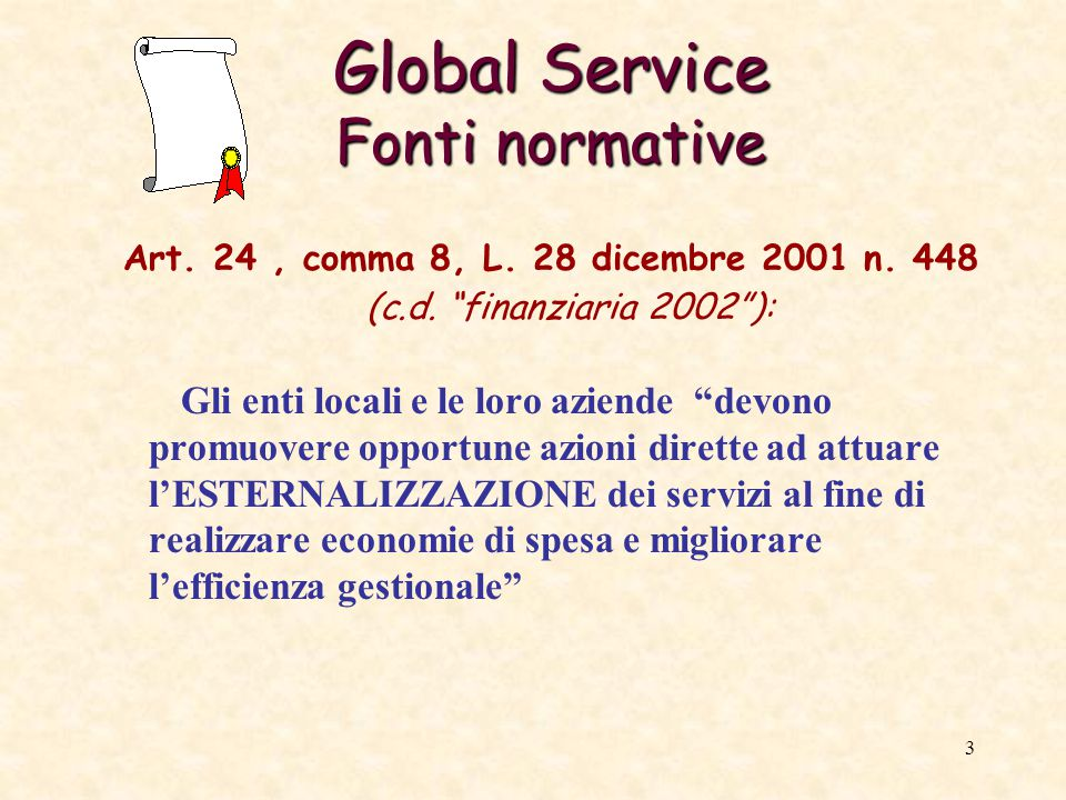 3 Global Service Fonti normative Art. 24, comma 8, L.