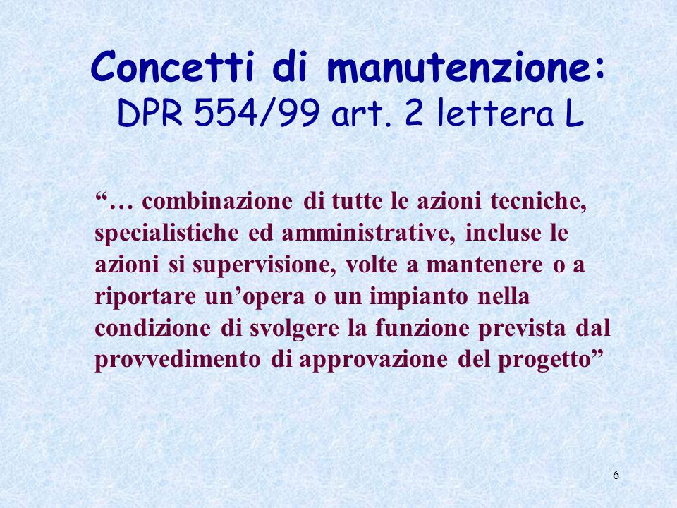 6 Concetti di manutenzione: DPR 554/99 art.