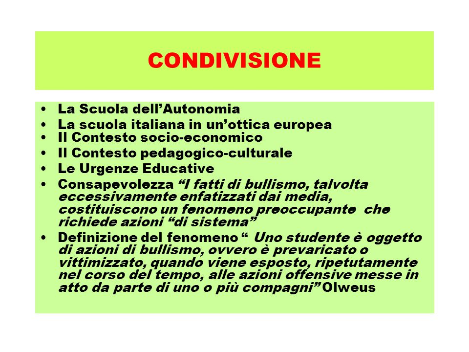 CONDIVISIONE La Scuola dell'Autonomia La scuola italiana in un'ottica europea Il Contesto socio-economico Il Contesto pedagogico-culturale Le Urgenze