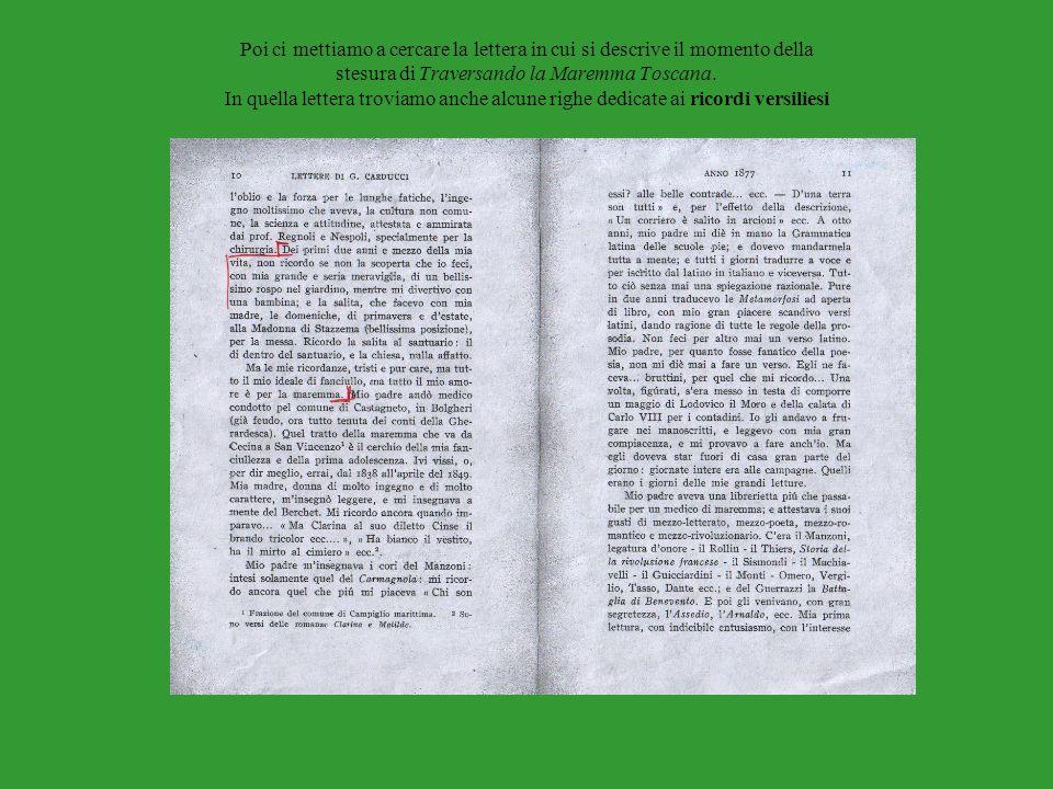 Poi ci mettiamo a cercare la lettera in cui si descrive il momento della stesura di Traversando la Maremma Toscana. In quella lettera troviamo anche a